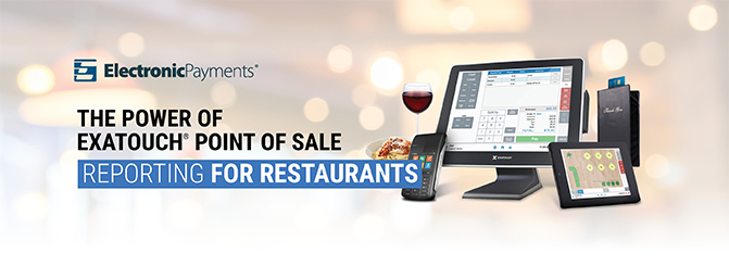 The Power of Exatouch POS Reporting for Restaurants